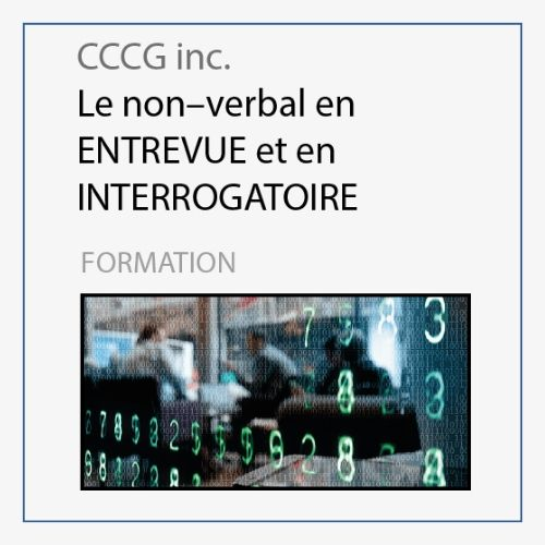 CCCG - Le non verbal en entrevue et interrogatoire